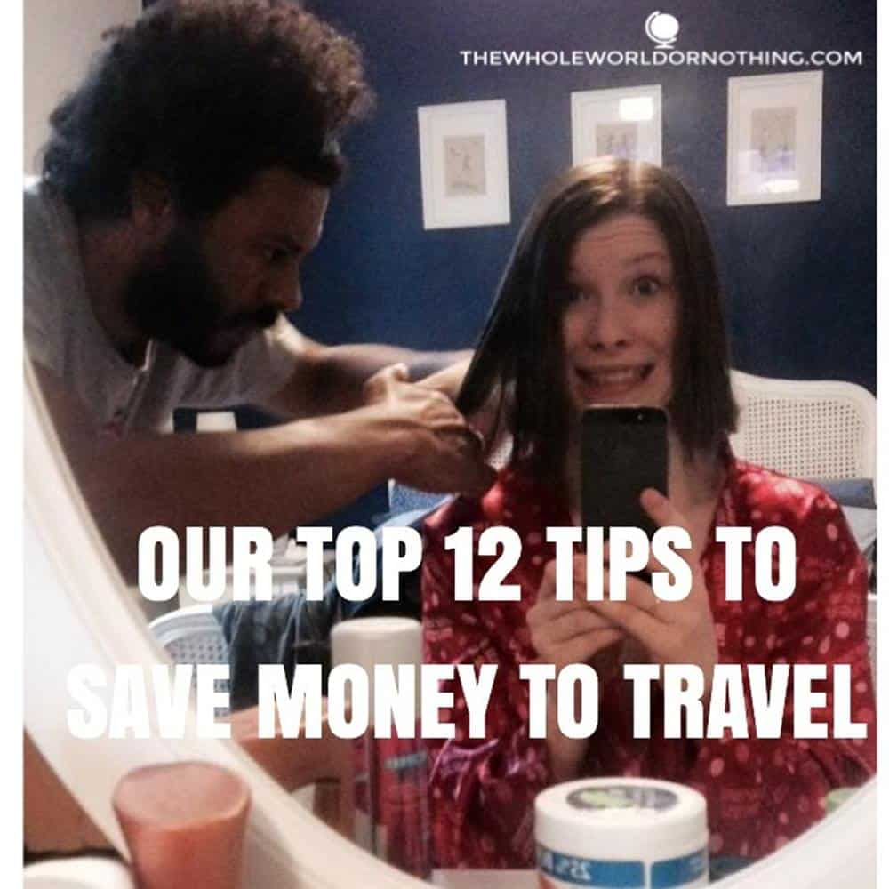 James doing Sarah haircut with text overlay our top 12 tips to save money to travel