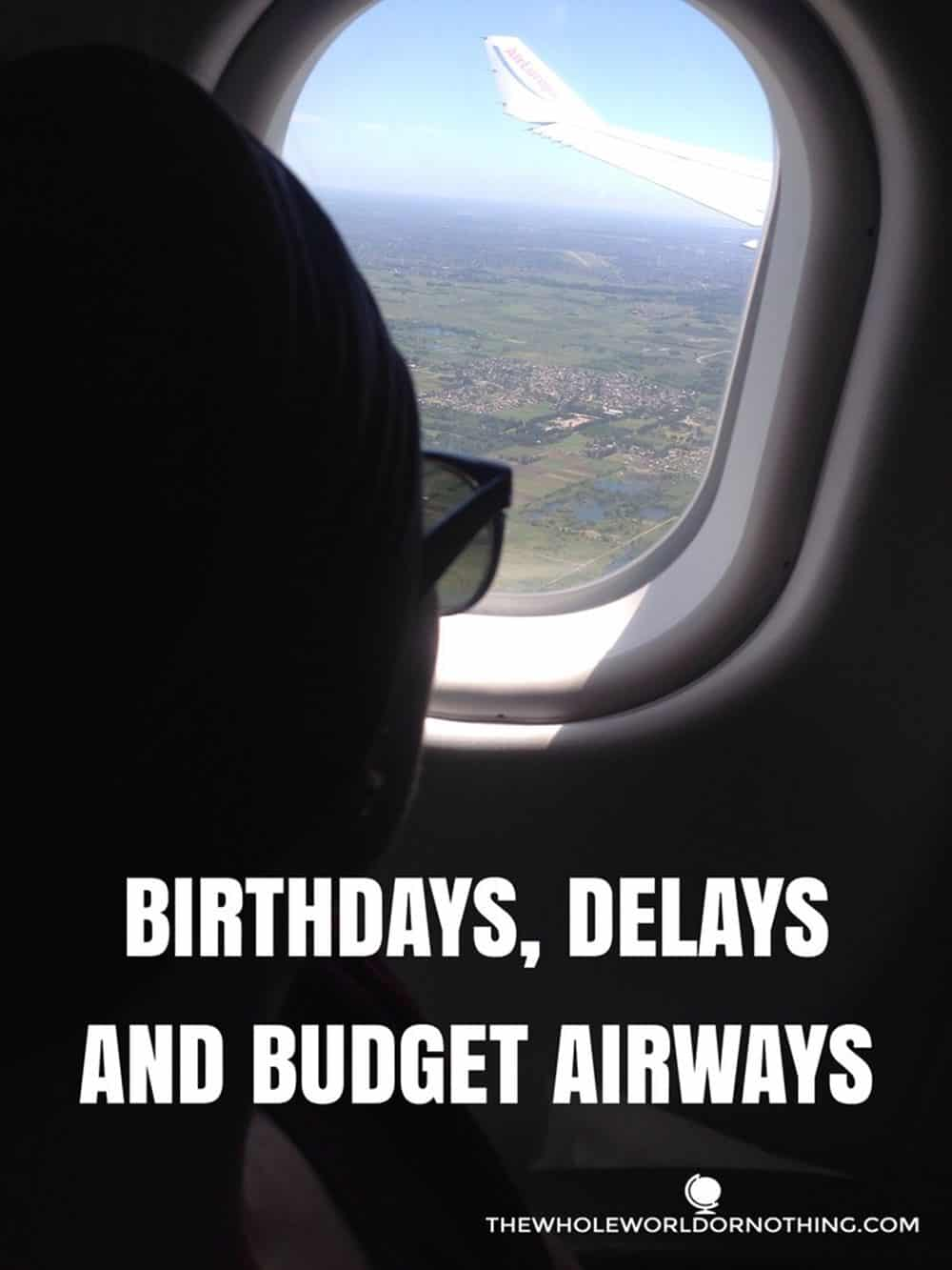 Sarah at the window plane with text overlay Birthdays, Delays and Budget Airways