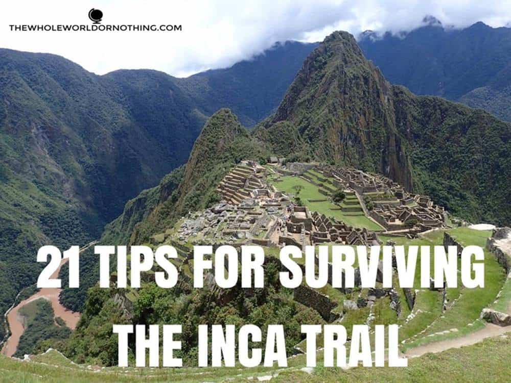 Machu Picchu view with text overlay 21 tips for surviving the inca trail