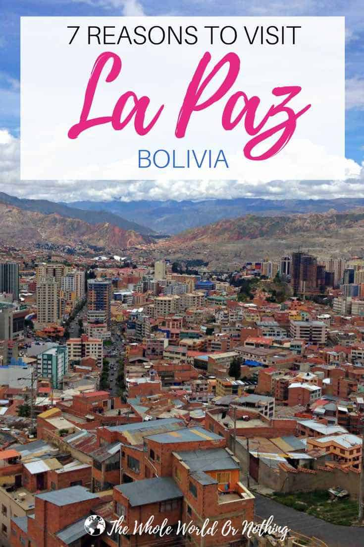 Bolivia with text overlay 7 reasons to visit la paz bolivia