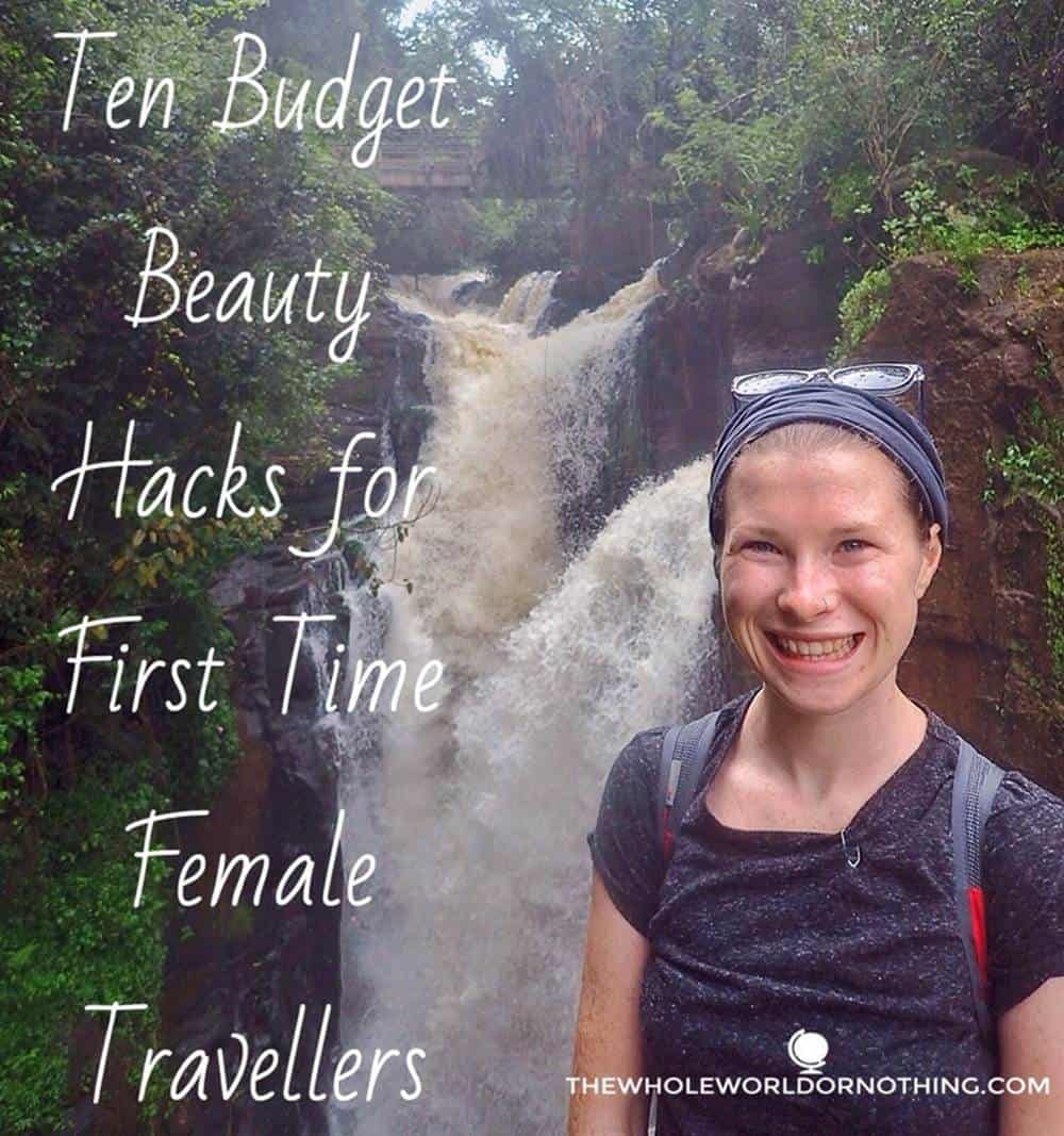 Sarah with falls on the background with text overlay ten budget beauty hacks for first time female travellers