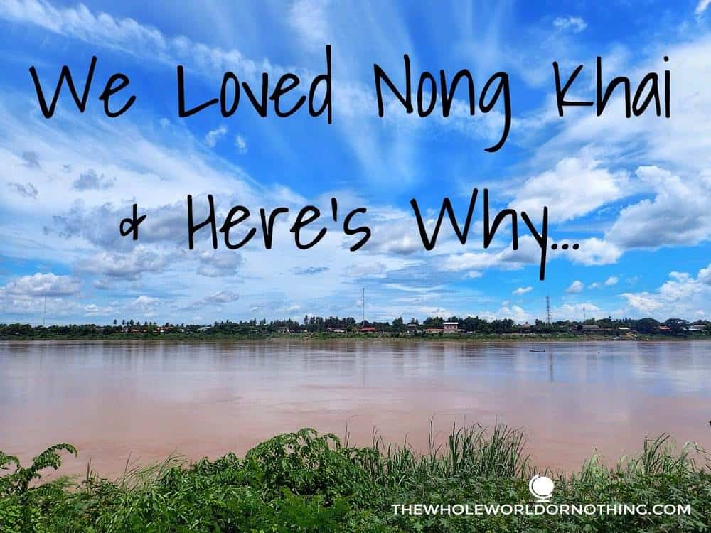 River with text overlay we loved nong hai and here's why