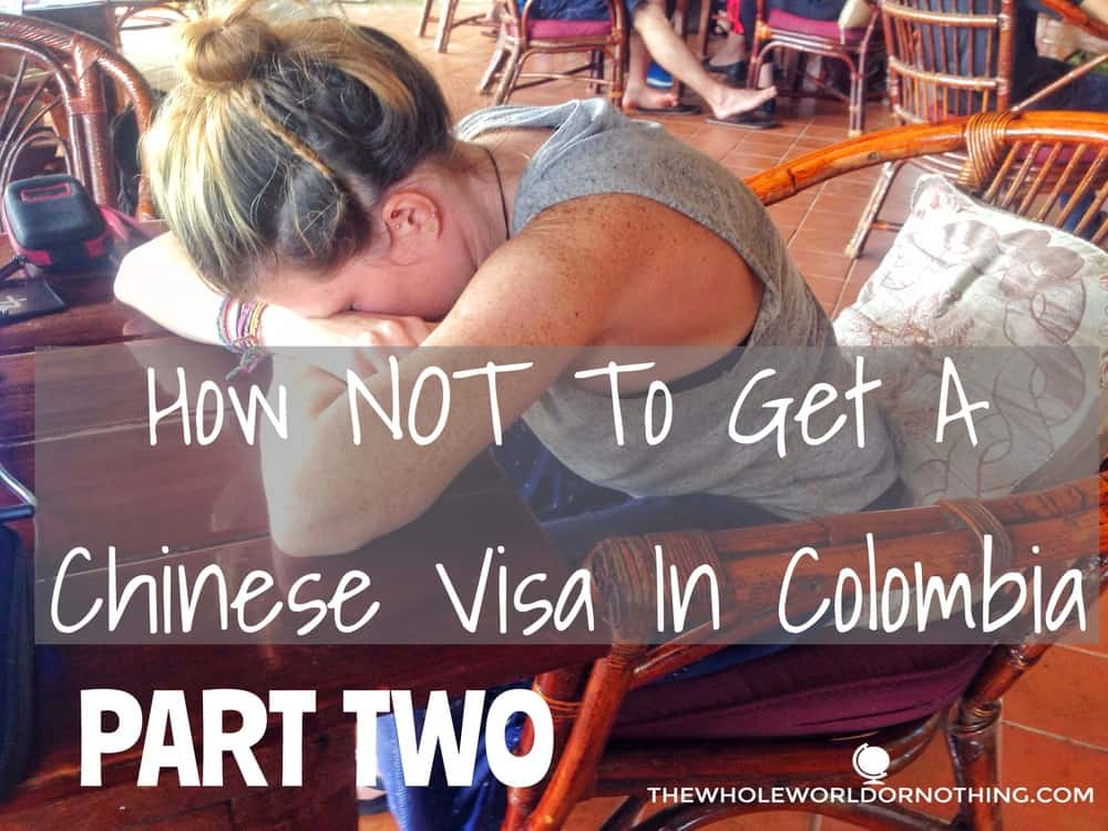 Sarah upset with text overlay how not to get a chinese visa in colombia part two