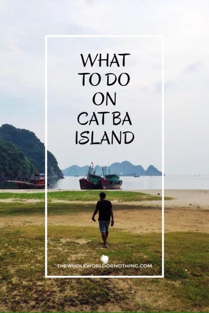 James in Cat Ba Islan with text overlat what to do in Cat Ba