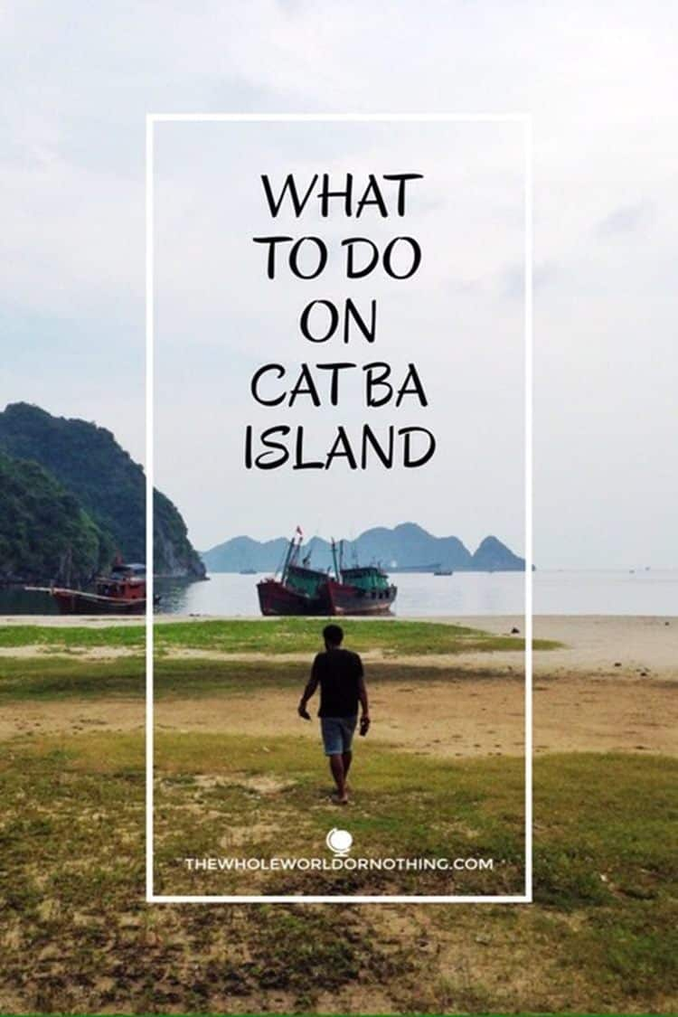 James in Cat Ba Island with text overlat what to do in Cat Ba