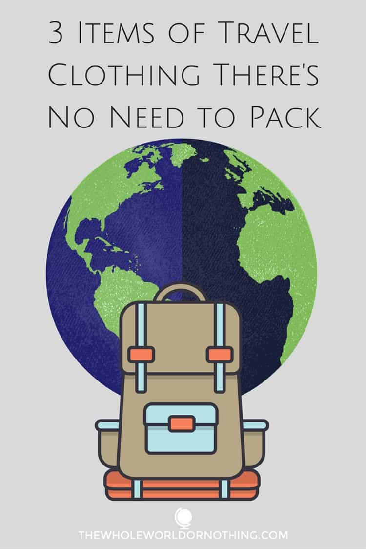 earth and bag with text overlay 3 items of travel clothing there's no need to pack