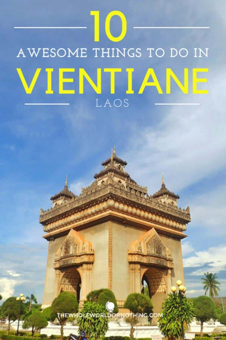 Patuxai Victory Monument with text overlay 10 Awesome Things To Do In Vientiane