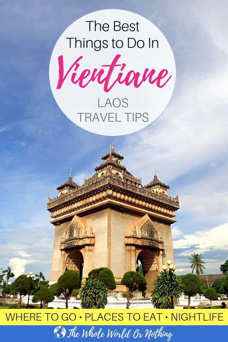 "Photo of Patuxai Victory Monument with text overlay ""the best things to do in Vientiane Laos"""