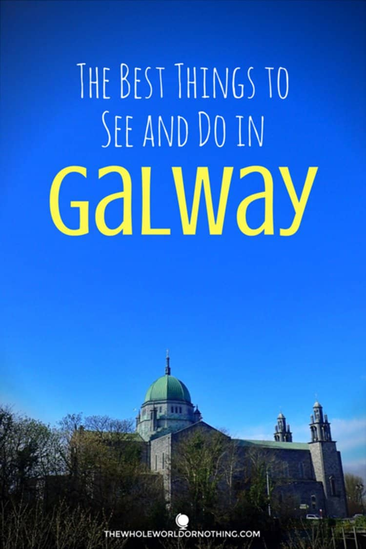 Galway Cathedral with text overlay The Best Things To See and Do In Galway