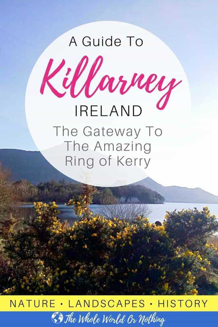 Lake with text overlay A GUIDE TO KILLARNEY, IRELAND THE GATEWAY TO THE AMAZING RING OF KERRY