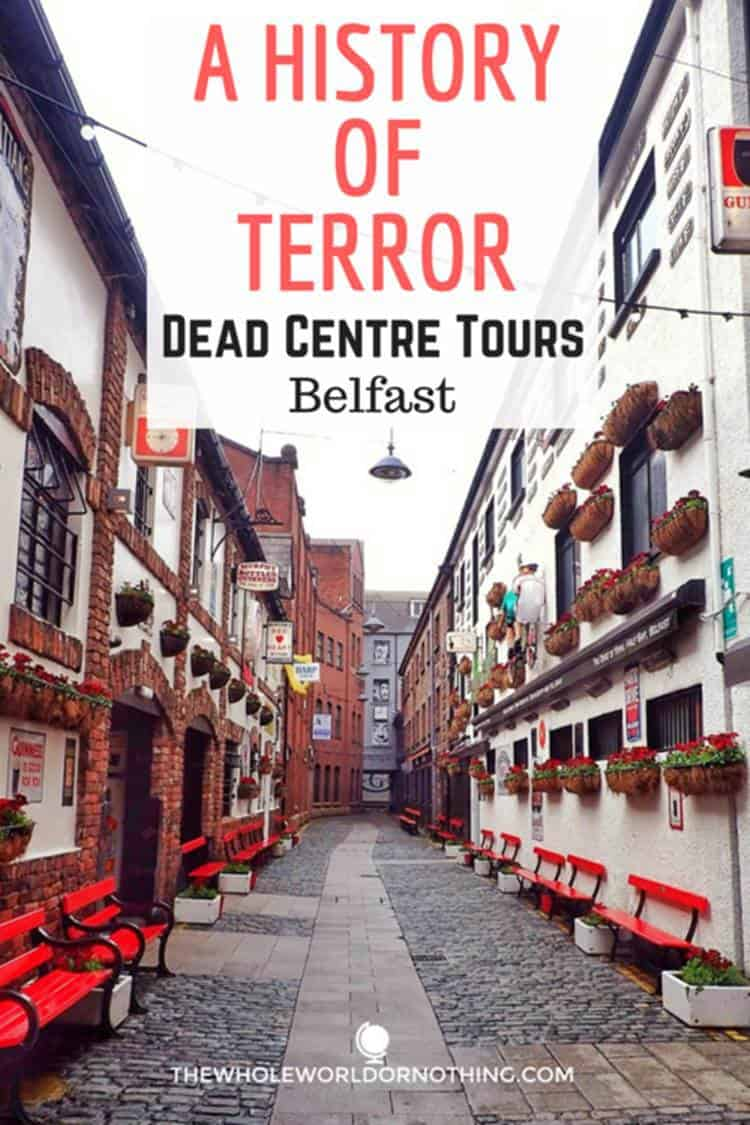 Street with text overlay A HISTORY OF TERROR DEAD CENTRE TOURS BELFAST