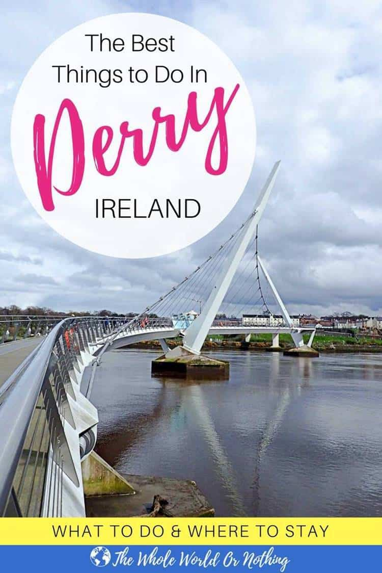 Peace bridge with text overlay The best things to do in Derry Ireland