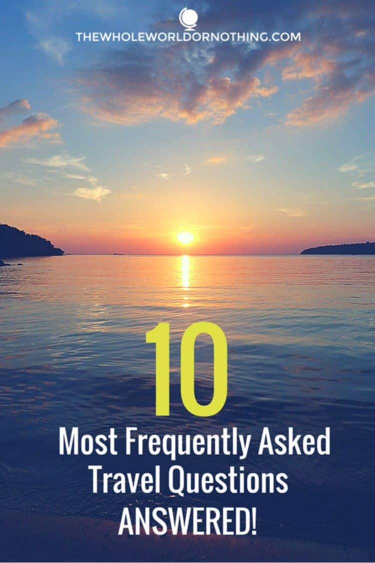 Sunset at the beach with text overlay OUR 10 MOST FREQUENTLY ASKED TRAVEL QUESTIONS - ANSWERED