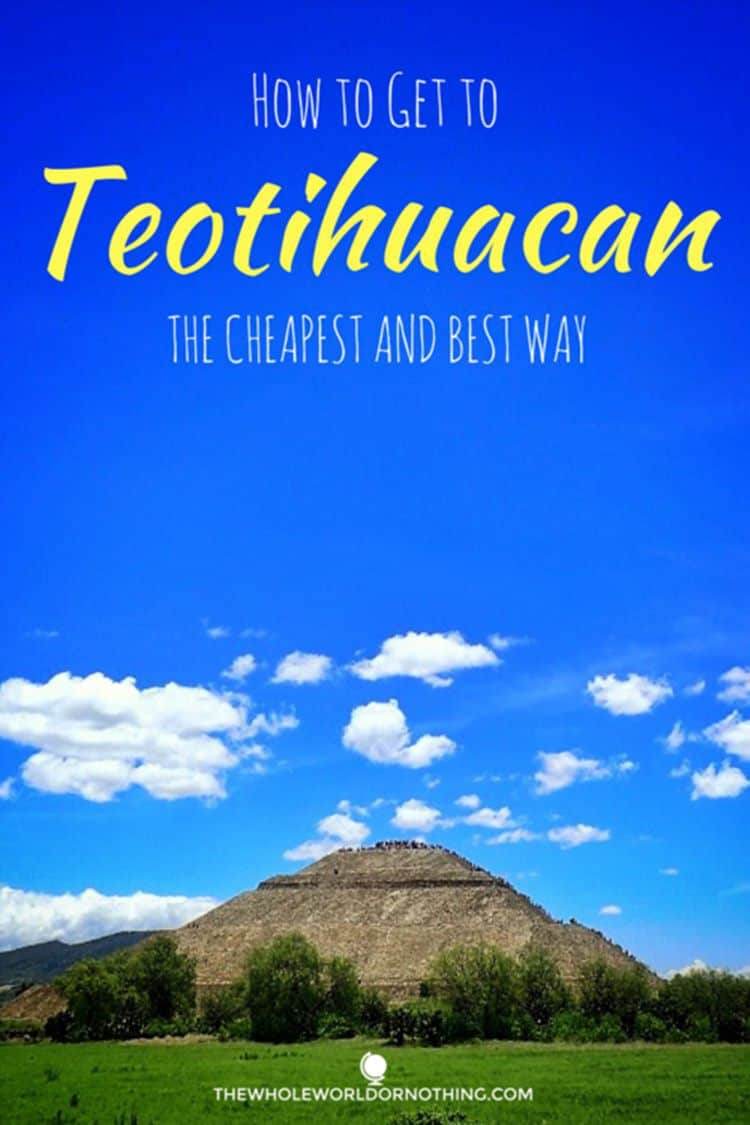 At Teotihuacan with text overlay HOW TO GET TO TEOTIHUACAN THE CHEAPEST AND BEST WAY