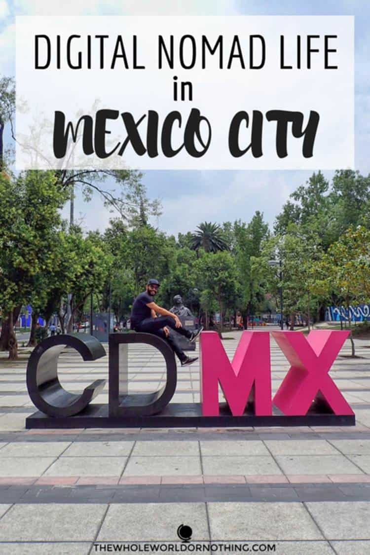 James CDMX with text overlay DIGITAL NOMAD LIFE IN MEXICO CITY
