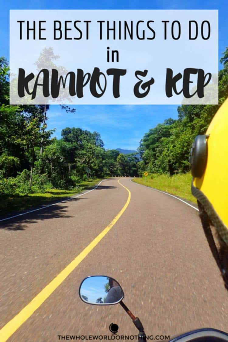 Motorcycle on the road with text overlay the best things to do in Kampot and Kep