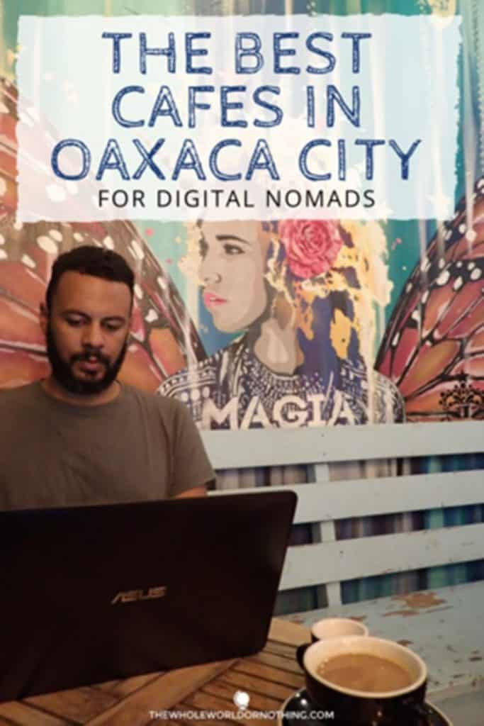 James drinking coffee with text overlay THE BEST cafes in oaxaca city FOR DIGITAL NOMADS