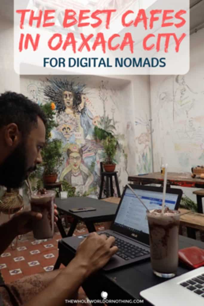 James in a coffee shop with text overlay THE BEST cafes in oaxaca city FOR DIGITAL NOMADS