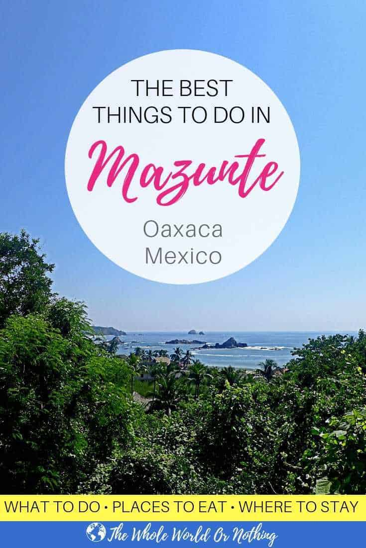 "Photo of view over Mazunte Oaxaca with text overlay ""The Best Things to Do in Mazunte Oaxaca Mexico"""