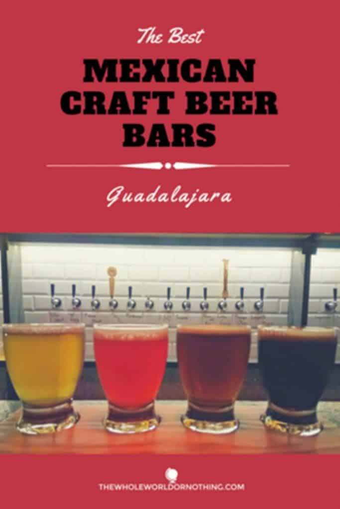different kind of beers with text overlay THE BEST MEXICAN CRAFT BEER BARS IN GUADALAJARA