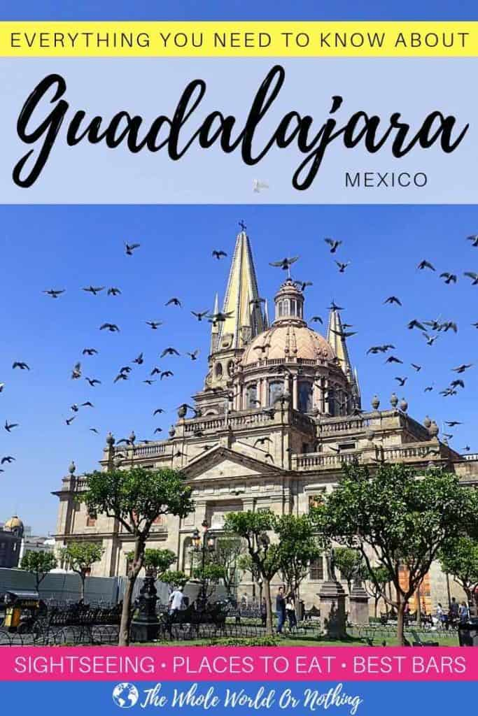 Guadalajara Cathedral with text overlay Everything You Need to Know About Guadalajara Mexico