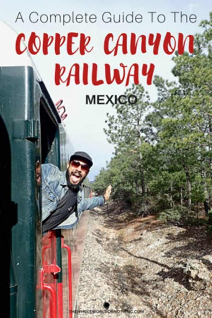 James at the train with text overlay a complete guide to the copper canyon railway Mexico