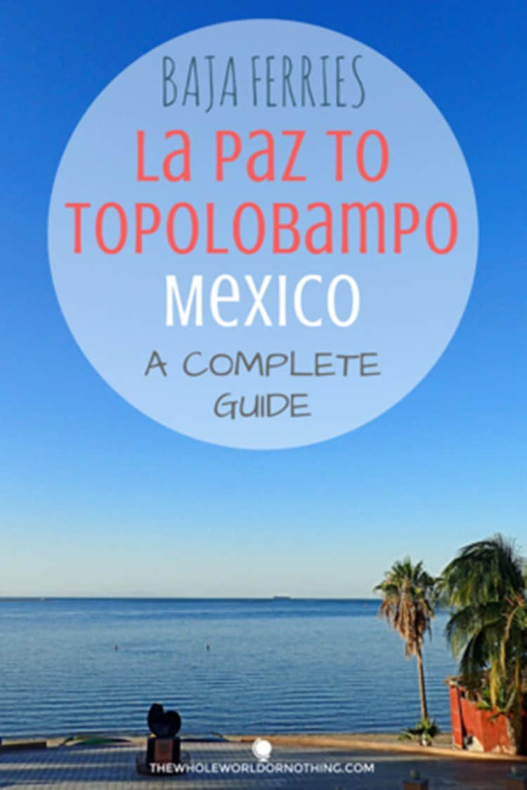 """by-the-bay-with-text-overlay-Baja-Ferries-La-Paz-to-Topolobampo-Mexico-A-complete-guide"""