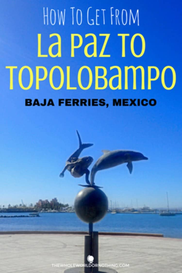 """by-the-bay-with-text-overlay-HOW-TO-GET-FROM-LA-PAZ-TO-TOPOLOBAMPO-Baja-Ferries-Mexico"""