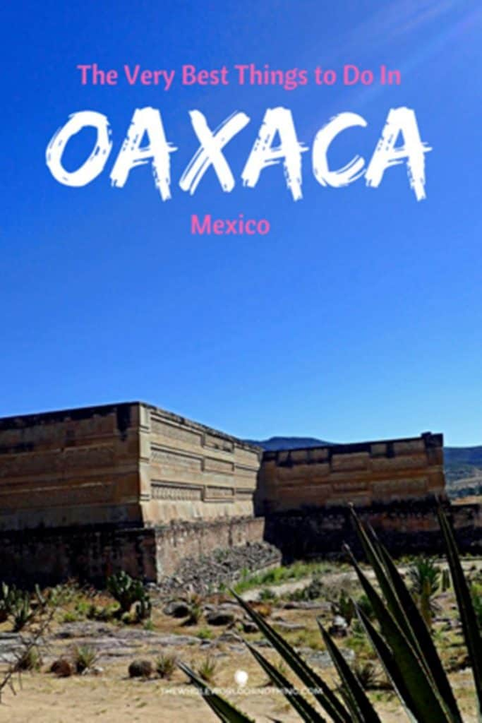 historic site of mitla with text overlay the very best things to do in Oaxaca Mexico City