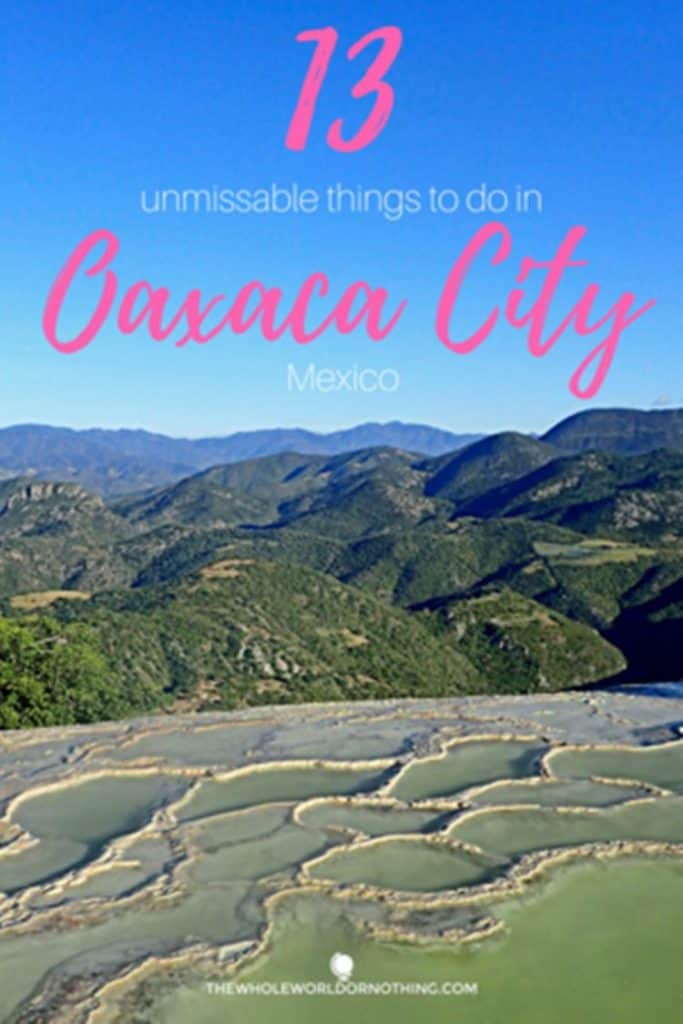 infinity pool with text overlay 13 unmissable things to do in Oaxaca City MExico