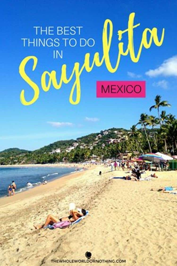 The Best Things to Do in Sayulita Mexico - The Whole World Or Nothing