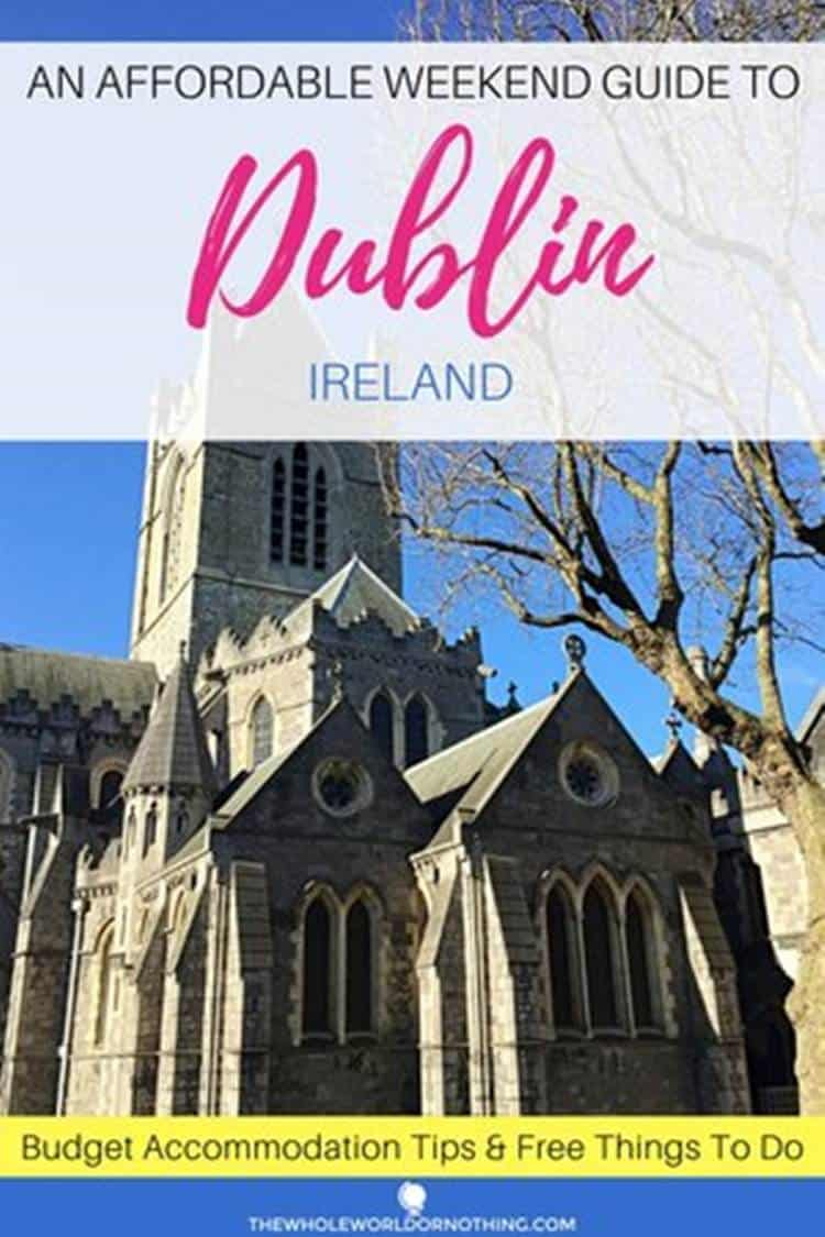 Christ Church Cathedral in Dublin with text o verlay affordable weekend guide to Dublin Ireland