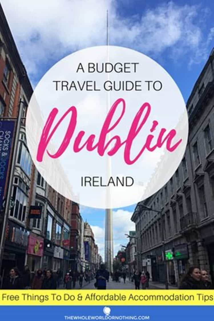 at the street with text overlay A budget travel guide to Dublin Ireland