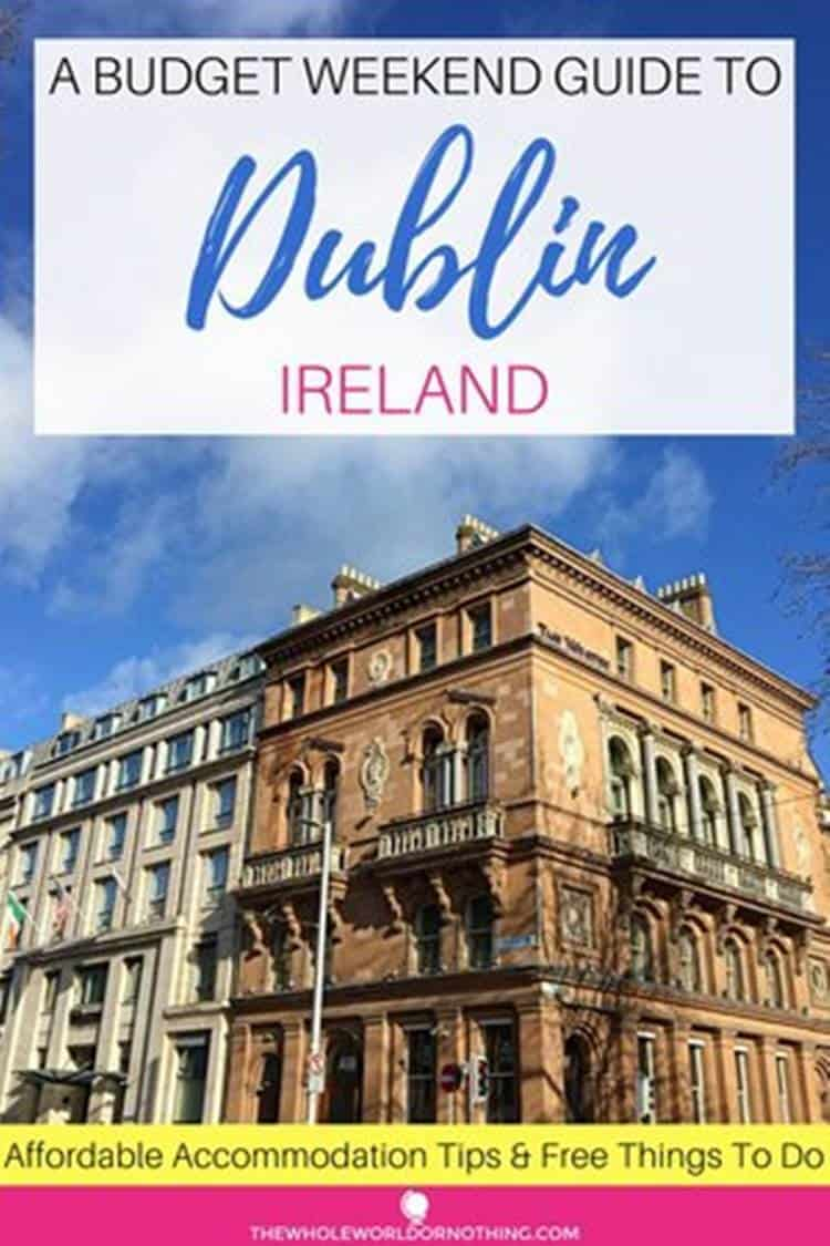 building with text overlay a budget weekend guide to Dublin Ireland