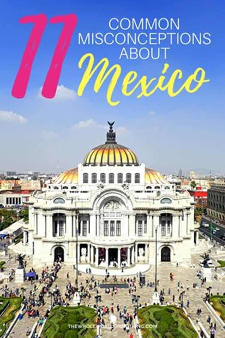 palacio bellas artes with text overlay 11 common misconceptions about mexico