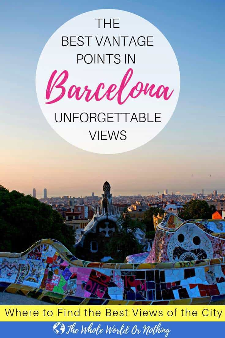 Barcelona From Above Park Guell with text overlay the best vantage points in Barcelona