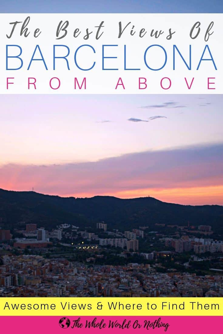 View of Barcelona from Above from Bunkers Barcelona with text overlay the best views of barcelona from above