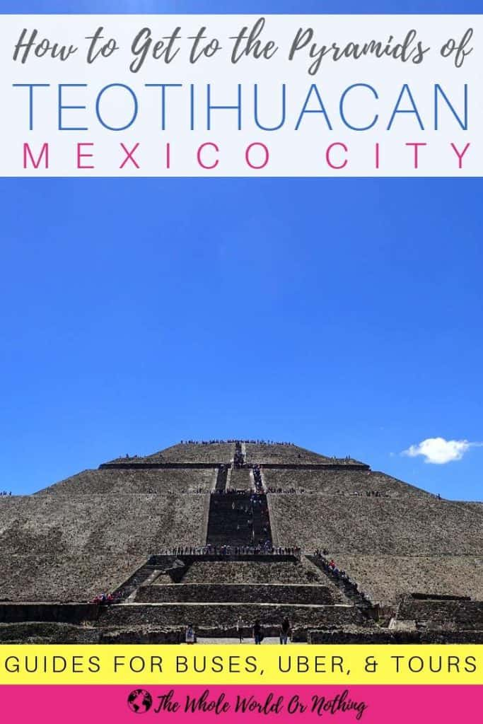 Mexico City Day Trip With Text Overlay How to Get to the Pyramids of Teotihuacan