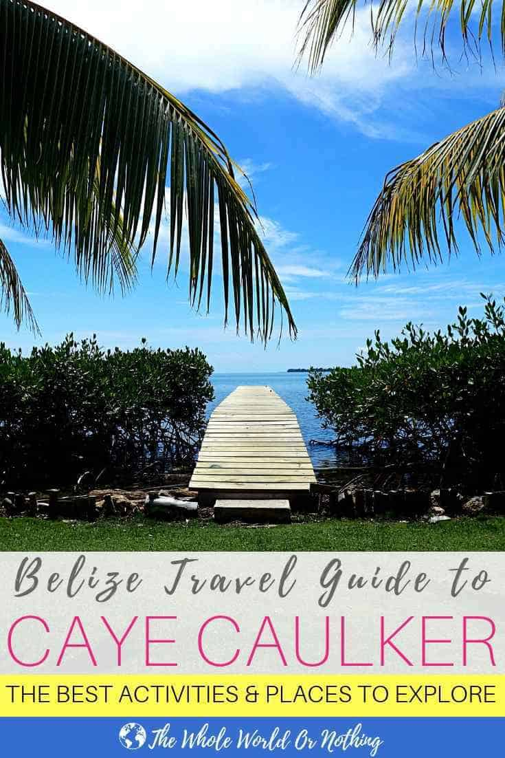 Planning a trip to Belize? You absolutely can't miss the tropical Caribbean island of Caye Caulker. As soon as your feet hit the sand you'll fall in love. From snorkelling with sharks to partying by 'The Split', here's what to do in Caye Caulker. And whatever you do don't forget to 'Go Slow'…click through for more travel tips | #belize #centralamerica #backpacking #cayecaulker #island #caribbean #nextvacation #paradise