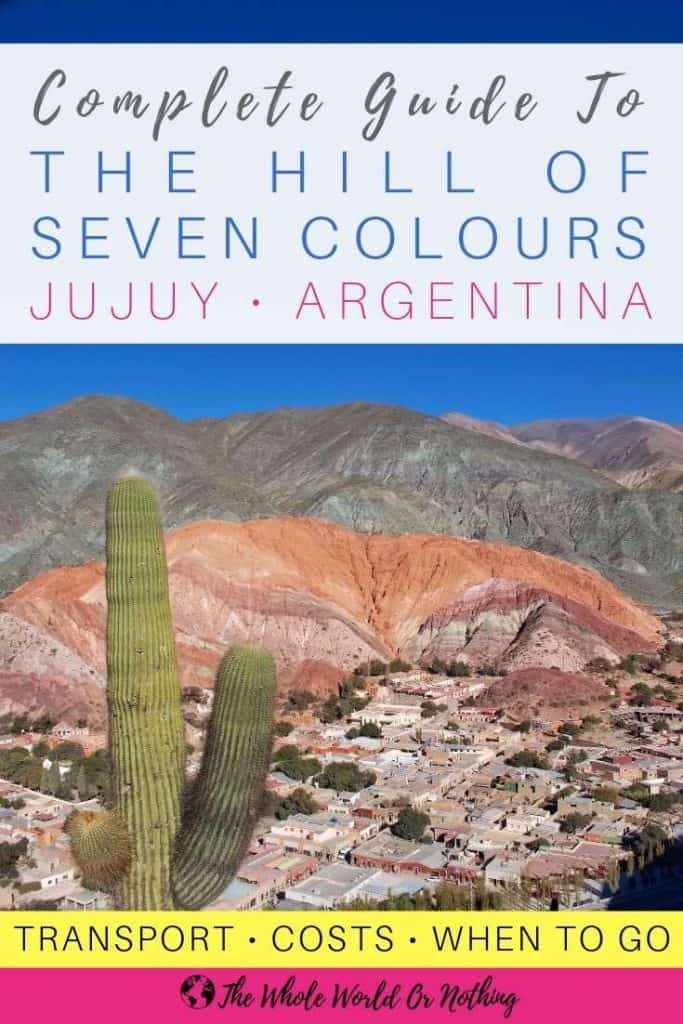 Rainbow mountains with text overlay Complete Guide To The Hill of Seven Colours Jujuy Argentina