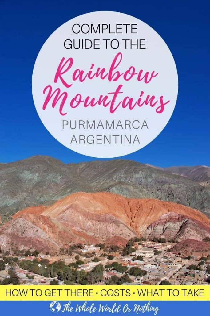 The Hill of Seven Colours with text overlay Complete Guide To The Rainbow Mountains Purmamarca Argentina