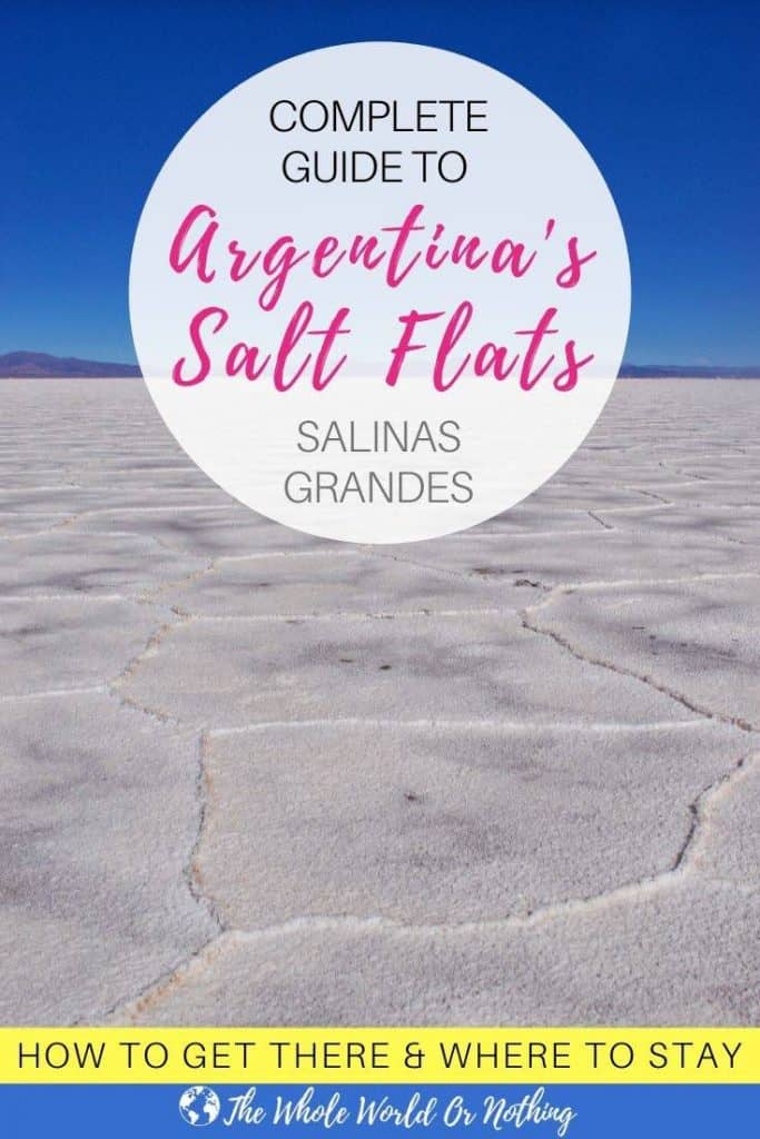 Salinas Grandes with text overlay complete guide to Argentina's Salt Flats