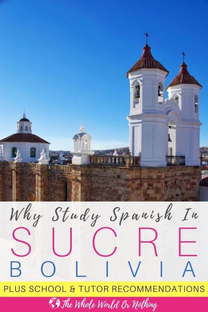 View of church with text overlay Why Study Spanish In Sucre Bolivia
